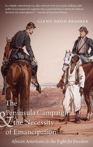 The Peninsula Campaign and the Necessity of Emancipation: African Americans and the Fight for Freedom [Paperback]